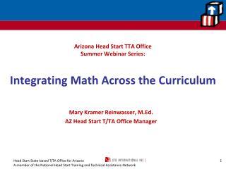 Arizona Head Start TTA Office  Summer Webinar Series:  Integrating Math Across the Curriculum