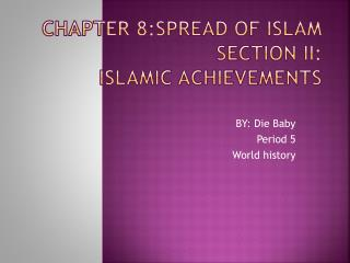 Chapter 8:Spread of Islam Section II: Islamic Achievements