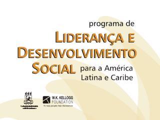 O Programa de Liderança e Desenvolvimento Social