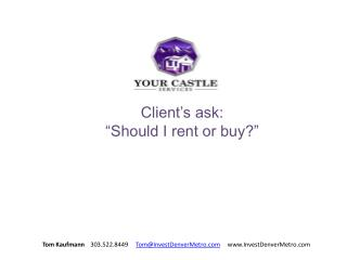 """Client's ask: """"Should I rent or buy?"""""""