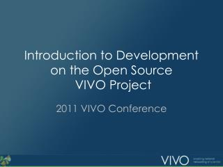 Introduction to Development on the Open Source  VIVO Project