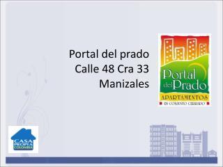 Portal del prado Calle 48 Cra 33 Manizales