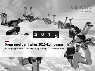 Frem mod den fælles 2015-kampagne