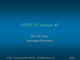 OPIM 303-Lecture #5
