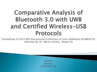 Comparative Analysis of Bluetooth 3.0 with UWB and Certified Wireless-USB Protocols