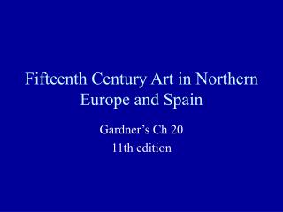 Fifteenth Century Art in Northern Europe and Spain
