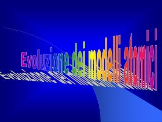 Evoluzione dei modelli atomici