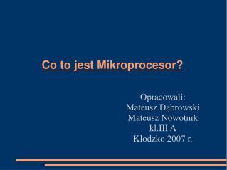 Co to jest Mikroprocesor?