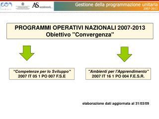 """PROGRAMMI OPERATIVI NAZIONALI 2007-2013 Obiettivo """"Convergenza"""""""