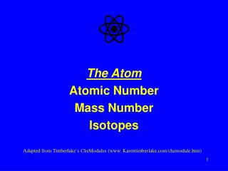 The Atom Atomic Number  Mass Number Isotopes
