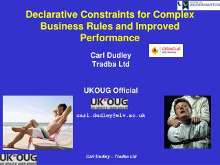 Declarative Constraints for Complex Business Rules and Improved Performance