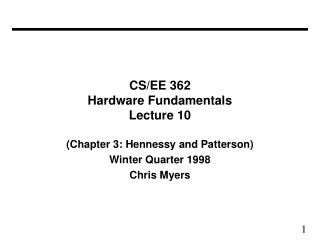 CS/EE 362 Hardware Fundamentals Lecture 10