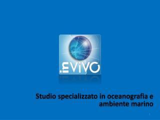 Studio  specializzato  in  oceanografia  e  ambiente marino