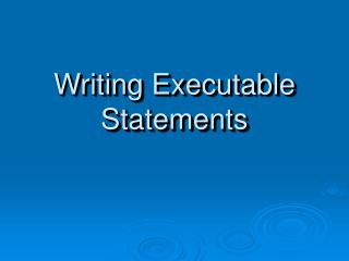 Writing Executable Statements