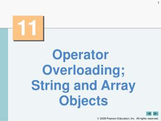 Operator Overloading; String and Array Objects