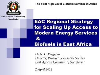 EAC Regional Strategy for Scaling Up Access to Modern Energy Services    Biofuels in East Africa