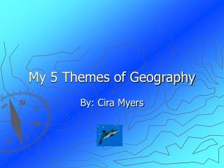 My 5 Themes of Geography