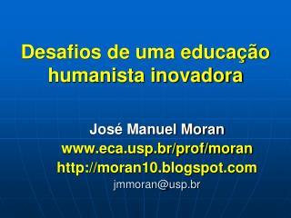Desafios de uma educação humanista inovadora