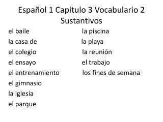 Español  1  Capitulo  3  Vocabulario  2  Sustantivos