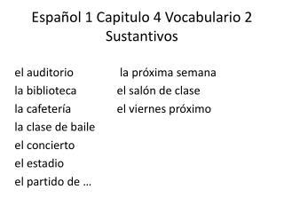 Español  1  Capitulo  4  Vocabulario  2  Sustantivos