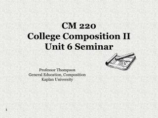 CM 220 College Composition II Unit 6 Seminar