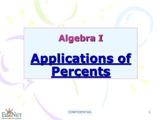 Algebra I Applications of Percents