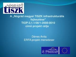 """A """"Nógrád megyei TISZK infrastrukturális fejlesztése"""" TIOP-3.1.1/08/1-2008-0010 című projekt célja"""