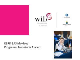 EBRD  BAS Moldova Programul Femeile în Afaceri