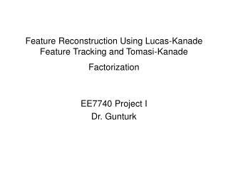 Feature Reconstruction Using Lucas-Kanade Feature Tracking and Tomasi-Kanade Factorization