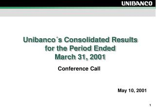 Unibanco´s Consolidated Results for the Period Ended  March 31, 2001