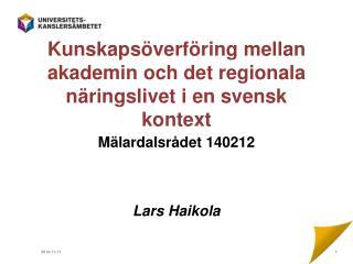 Kunskapsöverföring mellan akademin och det regionala näringslivet i en svensk kontext