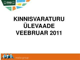 KINNISVARATURU �LEVAADE   VEEBRUAR 2011