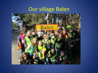 Our village Balen