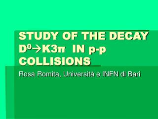 STUDY OF THE DECAY D 0  K3 π   IN p-p COLLISIONS