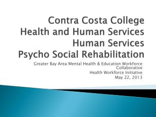 Contra Costa College Health and Human Services Human Services Psycho Social Rehabilitation
