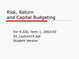 Risk, Return  and Capital Budgeting