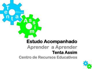 Estudo Acompanhado Aprender  a Aprender Tenta Assim Centro de Recursos Educativos