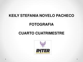 KEILY STEFANIA NOVELO PACHECO FOTOGRAFIA CUARTO CUATRIMESTRE