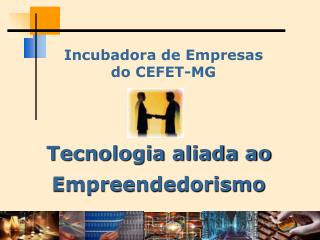 Incubadora de Empresas do CEFET-MG