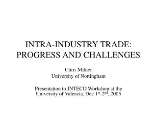 INTRA-INDUSTRY TRADE: PROGRESS AND CHALLENGES