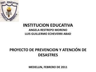 INSTITUCION EDUCATIVA  ANGELA RESTREPO MORENO LUIS GUILLERMO ECHEVERRI ABAD