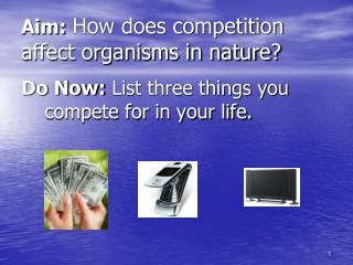 Aim: How does competition affect organisms in nature?