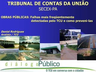 TRIBUNAL DE CONTAS DA UNIÃO SECEX-PA OBRAS PÚBLICAS: Falhas mais freqüentemente
