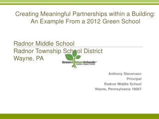 Creating Meaningful Partnerships within a Building: An Example From a 2012 Green School