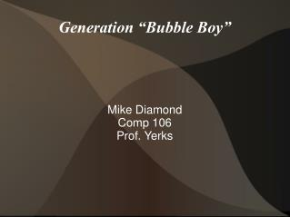 "Generation ""Bubble Boy"""