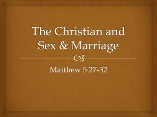 The Christian  and  Sex &  Marriage