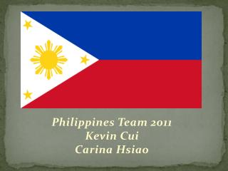 Philippines Team 2011 Kevin Cui Carina Hsiao