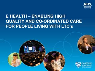 E HEALTH   ENABLING HIGH QUALITY AND CO-ORDINATED CARE FOR PEOPLE LIVING WITH LTC s