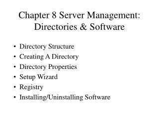 Chapter 8 Server Management: Directories & Software
