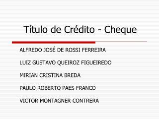 Título de Crédito - Cheque